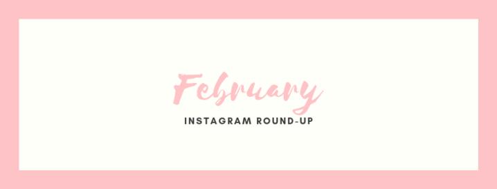 February Instagram Round-Up