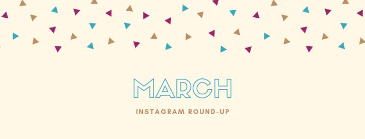 March Instagram Round-Up